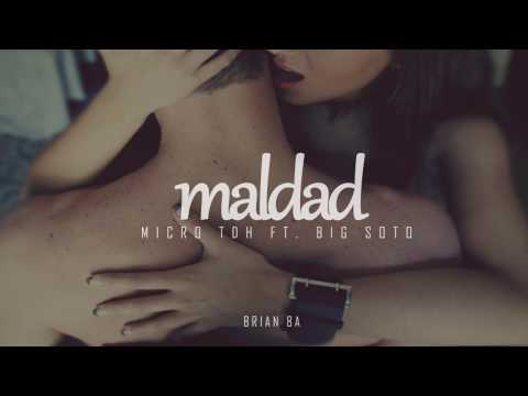 Maldad Ft Big Soto de Micro Tdh Letra y Video
