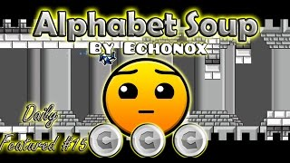 Geometry Dash World - Alphabet Soup by Echonox - DAILY FEATURED #15
