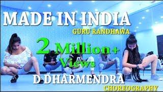 Guru Randhawa || MADE IN INDIA || D Dharmendra || Choreography