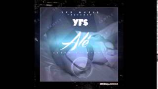 YFS - ALÉ (LATE AT NIGHT)Produced By G.A
