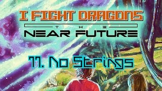 """I Fight Dragons – """"No Strings"""" (From Side Two of The Near Future)"""