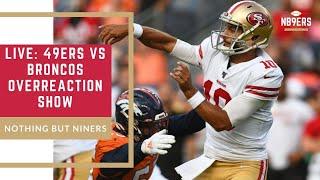LIVE: 49ers vs Broncos Overreaction Show