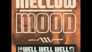Mellow Mood - Well well well
