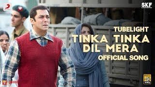 Tubelight - Tinka Tinka Dil Mera | Salman Khan | Pritam| Rahat Fateh Ali Khan| Latest Love Song 2017