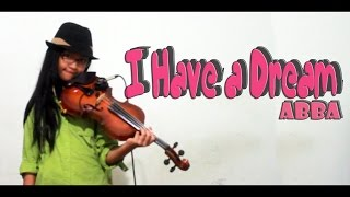 Abba _ I have a dream (Violin Cover + Lyrics)