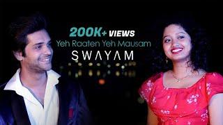 Yeh Raaten Yeh Mausam | Swayam ft. Arpita
