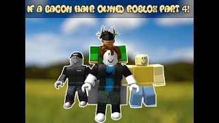 If a bacon hair owned ROBLOX #4