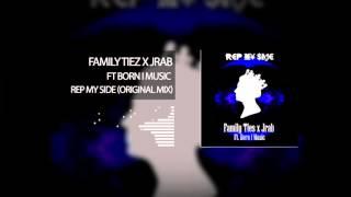 Family Tiez x JRaB ft Born I Music - Rep my side (Original Mix)