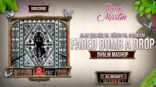 Faded Bomb A Drop (DV&LM Mashup)