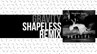 Cat Dealers & Evokings feat Magga - Gravity (Shapeless Remix)