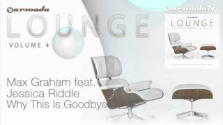 Max Graham feat. Jessica Riddle - Why This Is Goodbye
