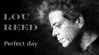 Perfect Day - Lou Reed 'So High Quality'