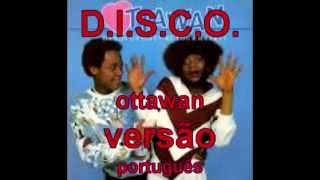 D I S C O  ottawan versão português