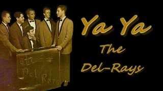 Ya Ya  - The Del-Rays