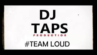 Dj Taps ft teamLOUD