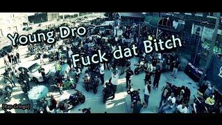 Young Dro - Fuck Dat Bitch [Rap Gringo] ♕