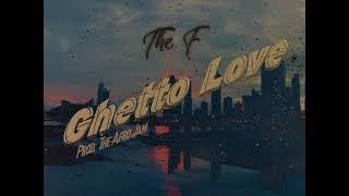 The F –   Ghetto Love