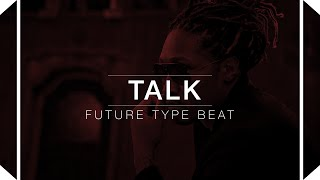 Future Type Beat 2016 -Talk (Prod.by Skeyez)