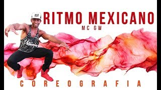 RITMO MEXICANO - MC GW - COREOGRAFIA FIT DANCE