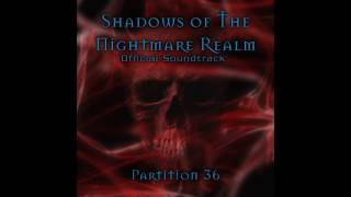 Shadows of The Nightmare Realm OST - 02 -  Suspense (Partition 36 Remix)