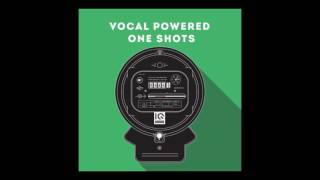Vocal Powered One Shots