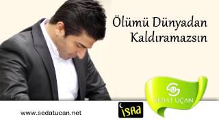 """Sedat Uçan """"Ölümü Dünyadan Kaldıramazsın""""..Müziksiz MasaAllah.."""