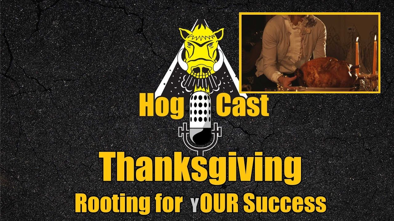 Hog Cast - Thanksgiving