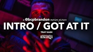 Tray Kash - Appreciate Me 2 Intro / Got At It (Official Music Video)