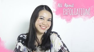 All About Exfoliation!   Skincare 101