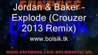Jordan & Baker - Explode (Crouzer 2013 Remix) RIP by Bolsik