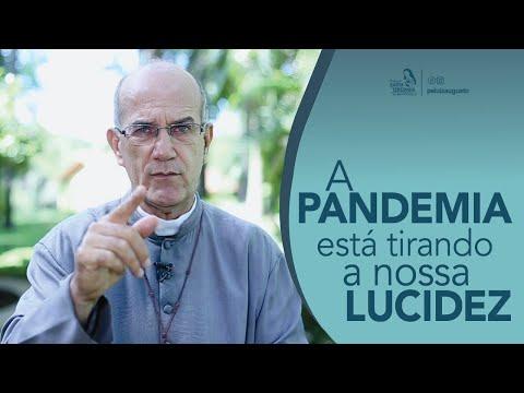 Padre Luiz Augusto: A Pandemia está tirando a nossa lucidez