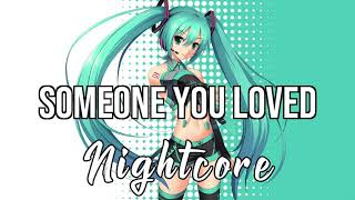 (NIGHTCORE) Someone You Loved - Lewis Capaldi