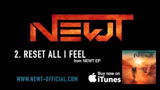 Reset All I Feel // Newt