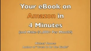 How To Self-Publish Your eBook on Amazon Kindle in 4 Minutes (Make Money Selling eBooks on Kindle)