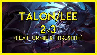 Talon and Lee Sin Outplay 2v3 (feat  Urmie and Threshhh)