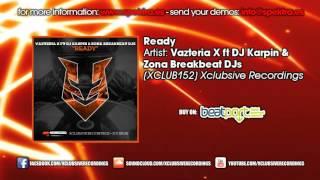 Zona BreakBeat Dj´s, Dj Karpin & Vazteria X - Ready (original mix)