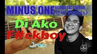 JRoa - Di ako f#ckboy  acoustic minus one cover
