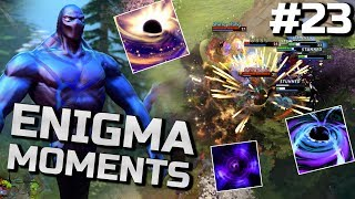 Dota 2 Enigma Moments Ep. 23