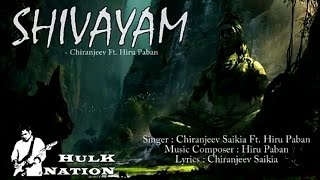 Shivayam - Chiranjeev Ft. Hiru Paban 2017    Lord Shiva (Electronic)