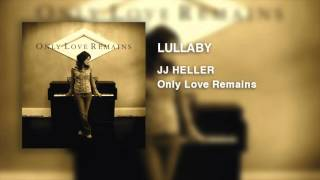 JJ Heller - Lullaby (Official Audio Video)