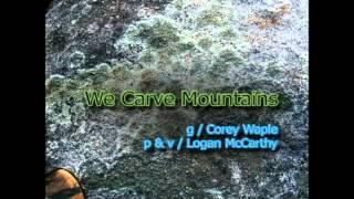 We Carve Mountains - Take a Leap
