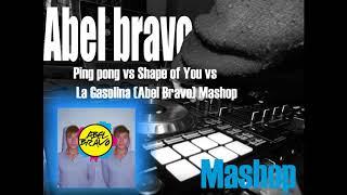 sheran vs ping pong vs Gasolina  (Abel bravo) Mashup