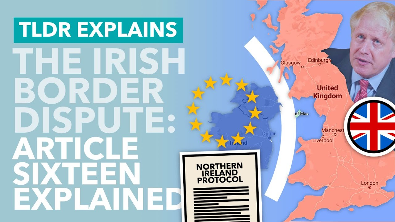 The Northern Ireland Protocol Dispute : Will the UK Trigger Article 16?