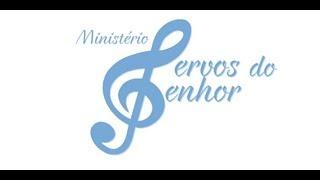 Ministério Servos do Senhor - Bendito seja Deus