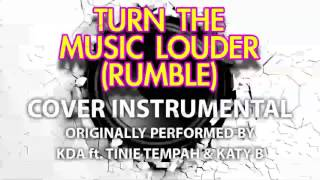 Turn The Music Louder (Rumble) (Cover Instrumental) [In the Style of KDA]