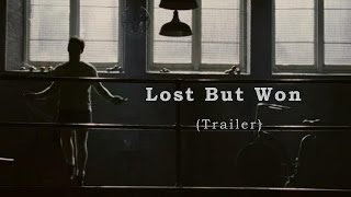 Lost But Won ► Motivational Video (Trailer)