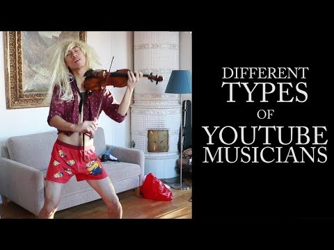 16 Types of Youtube Musicians
