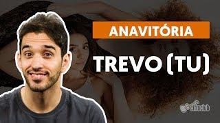 Videoaula Trevo (Tu) (part. Tiago Iorc) (aula de violão)