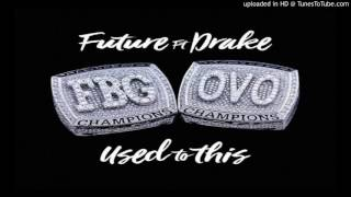 Future   Used to This ft  Drake
