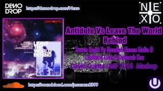 Antidote Vs Leave The World Behind (David Guetta UMF 2016 Mashup)